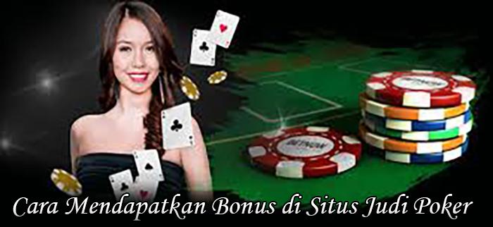 Cara Mendapatkan Bonus di Situs Judi Poker - Kumpulan ...